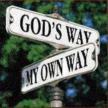God's Way or my way?