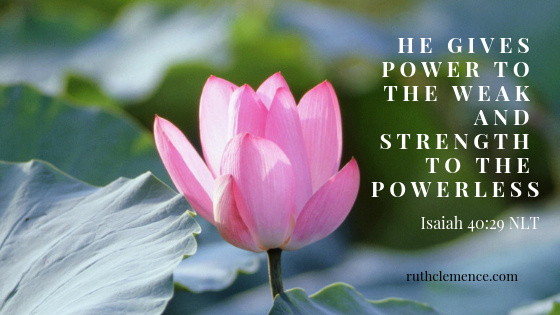 He gives power to the weak and strength to the powerless. to Watch